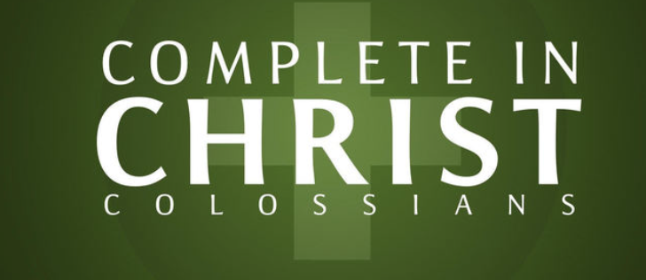 Sermon - Complete in Christ, Colossians