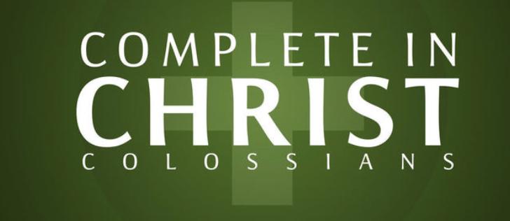 Sermon - Complete in Christ, Colossians