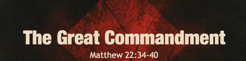 Sermon - The Great Commandment