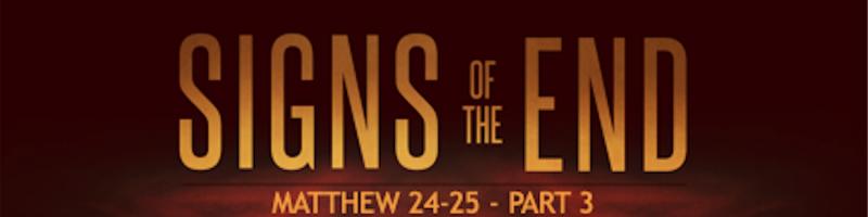 "EBC-Sermon 20200712 ""Sign of the End"" pt.3 Matt. 24 ThumbNail Graphic"