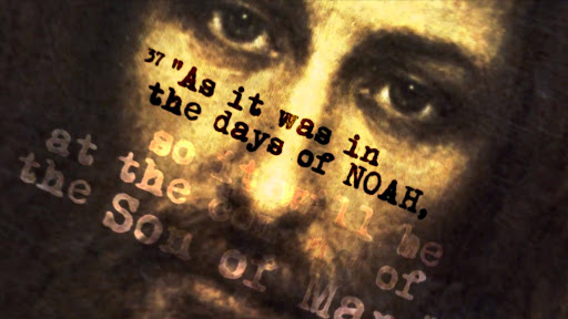 """""""37 For the coming of the Son of Man will be just like the days of Noah."""" Matthew 24:37 NASB"""